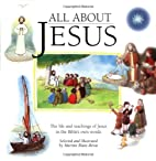 All About Jesus:The Life and Teachings of…