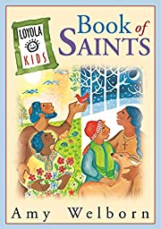 Loyola Kids Book of Saints by Amy Welborn