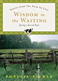 Phyllis Tickle: Wisdom in the Waiting: Spring's Sacred Days