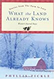 Phyllis Tickle: What the Land Already Knows: Winter's Sacred Days (Stories from the Farm in Lucy)
