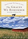 Tickle, Phyllis: The Graces We Remember: Sacred Days of Ordinary Time
