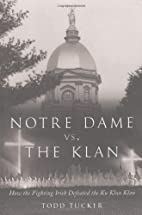 Notre Dame Vs. the Klan: How the Fighting…