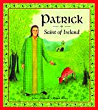 Denham, Joyce: Patrick: Saint of Ireland