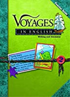 Voyages in English, Writing and Grammar,…