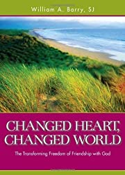 Changed Heart, Changed World: The…