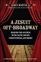 A Jesuit Off-Broadway: Behind the Scenes…