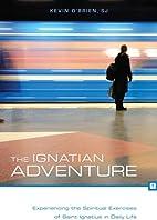 The Ignatian Adventure: Experiencing the…