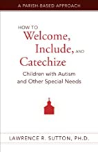How to Welcome, Include, and Catechize…