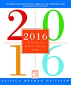 2016: A Book of Grace-Filled Days by Jessica…