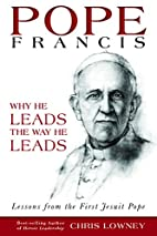 Pope Francis: Why He Leads the Way He Leads…