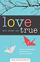 Love Will Steer Me True: A Mother and…
