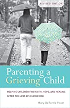 Parenting a Grieving Child (Revised):…