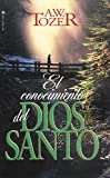 Tozer, A.W.: El Conocimiento del Dios Santo