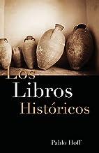 Libros Históricos, Los by Pablo Hoff