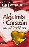 Luci Swindoll: La Alquimía del Corazón (Spanish Edition)
