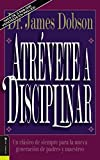 Dobson, James: Atrevete a Disciplinar/New Dare to Discipline