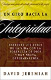 Jeremiah, David: Un Giro Hacia La Integridad (Spanish Edition)