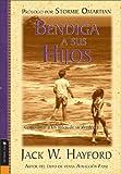 Hayford, Jack W.: Bendiga a sus hijos: Como amar a los ninos de su alrededor (Blessing Your Children: How you can love the kids in your life) (Spanish Edition)
