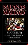 Boyd, Gregory A.: Satanas y el Problema de la Maldad (Spanish Edition)