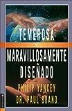 Yancey, Philip: Temerosa Y Maravillosamente Diseñado (Fearfully and Wonderfully Made)