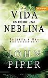 Piper, John: La Vida Es Como Una Neblina