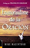 Macintosh, Mike: Enamorándome de la Oración (Spanish Edition)