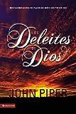 Piper, John: Los Deleites de Dios (The Pleasures [Delights] of God) (Spanish Edition)