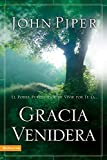 Piper, John: La Gracia Venidera/ The Coming Grace: El Poder Purificador De Vivir Por Fe La/ the Purifying Power of Living by Faith