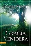 Piper, John: Gracia Venidera: El Poder Purificador de Vivir Por Fe La... (Spanish Edition)