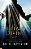 Hayford, Jack W.: El Visitante Divino: What really happened when God sent his son (Spanish Edition)
