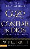 Bright, Bill: El Gozo de confiar en Dios: Un carácter del cual puedes depender (Spanish Edition)
