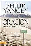 Yancey, Philip: La Oración: ¿Hace alguna diferencia? (Spanish Edition)
