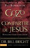 Bright, Bill: El gozo de compartir de Jesús: Tienes una historia para contar (Gozo de Conocer a Dios) (Spanish Edition)