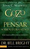 Bright, Bill: El gozo de pensar sobrenaturalmente: Creyendo a Dios en lo imposible (Gozo de Conocer a Dios) (Spanish Edition)