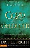 Bright, Bill: El gozo de obedecer fielmente: El camino a lo mejor de Dios (Gozo de Conocer a Dios) (Spanish Edition)