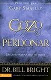 Bright, Bill: El gozo del perdón total: La llave para una vida sin culpa (Gozo de Conocer a Dios) (Spanish Edition)