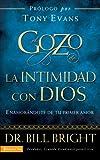 Bright, Bill: El gozo de la intimidad con Dios: Enamorándote de tu primer amor (Gozo de Conocer a Dios) (Spanish Edition)