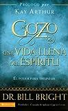 Bright, Bill: El gozo de una vida llena del espíritu: El poder para triunfar (Gozo de Conocer a Dios) (Spanish Edition)