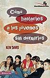 Davis, Ken: Cómo hablarles a los jóvenes sin dormirlos (Especialidades Juveniles) (Spanish Edition)