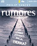 Yancey, Philip: Rumores de otro mundo audio libro CD (Spanish Edition)
