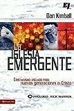 Kimball, Dan: La iglesia emergente (Biblioteca de Ideas de Especialidades Juveniles) (Spanish Edition)