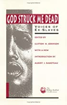 God Struck Me Dead: Voices of Ex-Slaves…