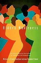 Hidden Wholeness: An African American…