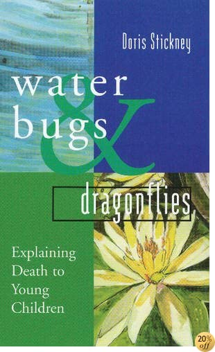 Waterbugs and Dragonflies: Explaining Death to Young Children