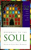 Pearmain, Elisa Davy: Doorways to the Soul: 52 Wisdom Tales from Around the World