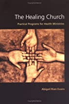 The Healing Church: Practical Programs for…