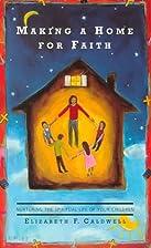 Making a Home for Faith: Nurturing the…