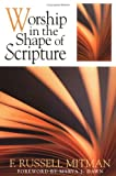 Mitman, F. Russell: Worship in the Shape of Scripture