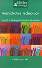 Reproductive technology : towards a theology…