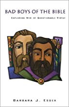 Bad Boys of the Bible: Exploring Men of…